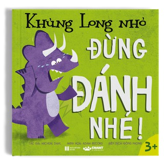 Sách - Khủng Long Nhỏ, Đừng Đánh Nhé - Dành cho bé lên 3 tuổi - Crabit Kidbooks thumbnail