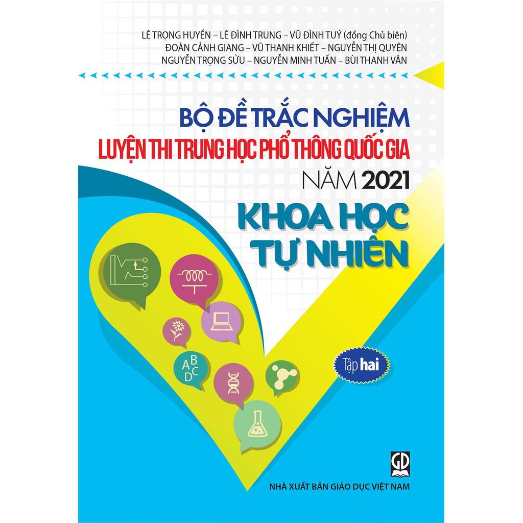 Sách - Bộ Đề Trắc Nghiệm Luyện Thi THPT Quốc Gia Năm 2021 - Khoa Học Tự Nhiên Tập 2