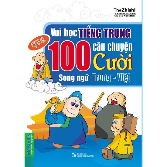 Sách -Vui Học Tiếng Trung Qua 100 Câu Chuyện Cười Song Ngữ Trung - Việt