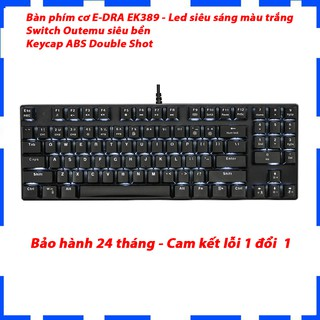 Bàn phím cơ E-DRA EK389 – Outemu switch siêu bền – Keycap ABS Double Shot – Led siêu sáng màu trắng – Bảo hành 2 năm