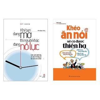 2 cuốn khéo ăn nói sẽ có được cả thiên hạ, khi bạn đang mơ người khác đang nỗ lực