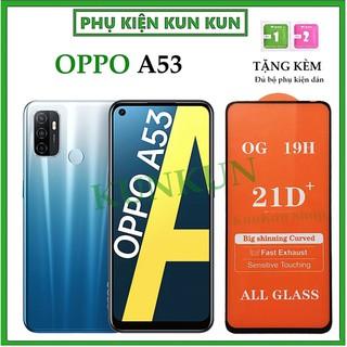 Kính cường lực Oppo A53 – Full màn hình 21D và Trong suốt – Độ cứng 19H [FreeShip_50K]