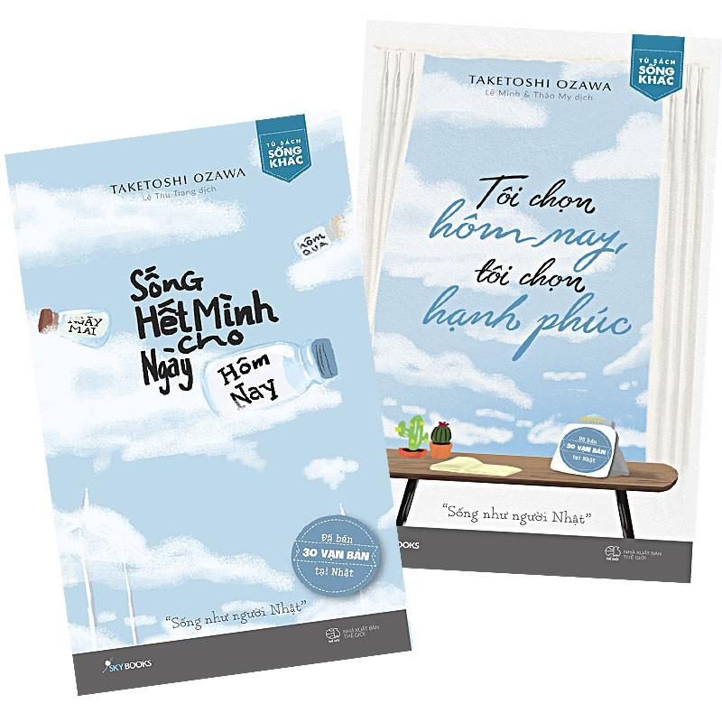 sách- Combo Sống Hết Mình Cho Hôm Nay - Tôi Chọn Hôm Nay, Tôi Chọn Hạnh Phúc - Tặng Kèm 2 Bookmark (