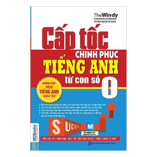 Cuốn sách Cấp Tốc Chinh Phục Tiếng Anh Từ Con Số 0