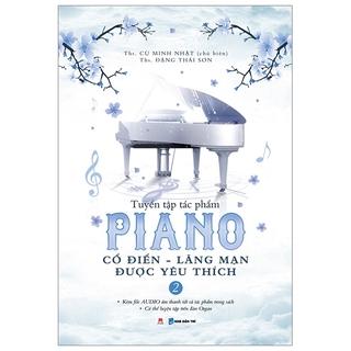 Sách Tuyển Tập Piano Cổ Điển  Lãng Mạn Được Yêu Thích (Tập 2)