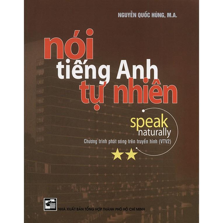 Speak naturally - Nói tiếng Anh tự nhiên - Nguyễn Quốc Hùng