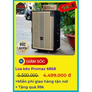 Loa kéo công nghệ Nhật ráp VN PROMAX 6868 giá 4499K (NÂNG CẤP CỦA PK05) thumbnail