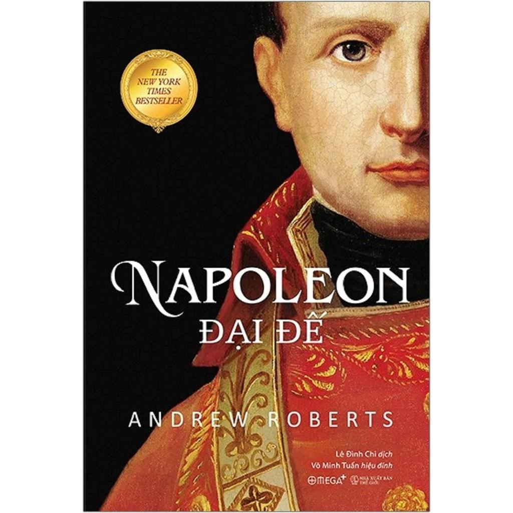 Sách xịn - Napoleon Đại Đế (Tái Bản 2020)