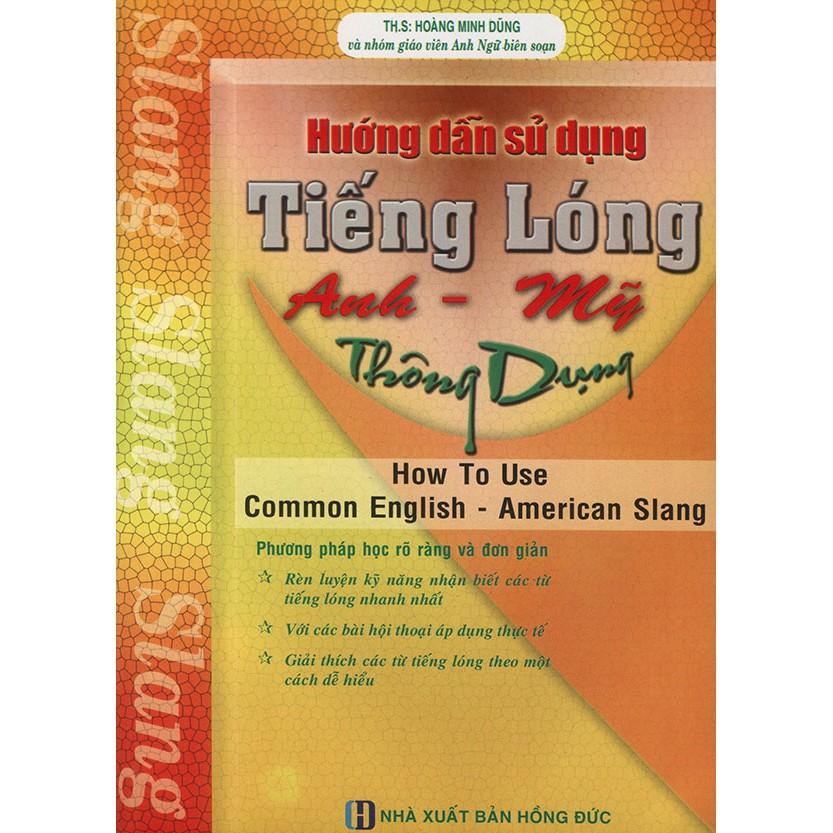 Hướng dẫn sử dụng tiếng lóng Anh - Mỹ thông dụng