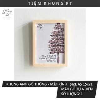 Khung ảnh A5 15x21 - Khung hình gỗ thông mặt kính - Khung ảnh đẹp treo tường để bàn - Picture Frames Tiệm Khung PT