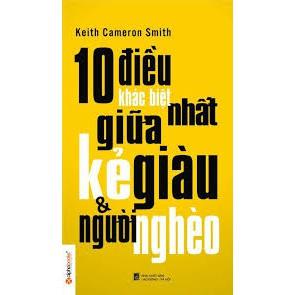 sách 10 ĐIỀU KHÁC BIỆT NHẤT GIỮA KẺ GIÀU & NGƯỜI NGHÈO