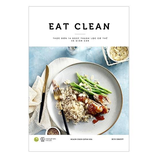 Sách - EAT CLEAN Thực Đơn 14 Ngày Thanh Lọc Cơ Thể Và Giảm Cân