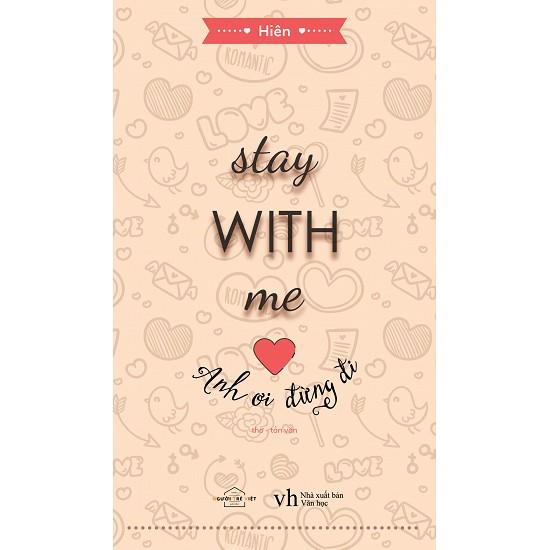 Sách - Stay With Me - Anh Ơi Đừng Đi