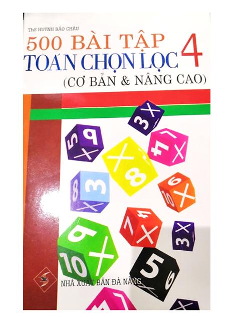 Sách - 500 Bài Tập Toán Chọn Lọc Lớp 4 (Cơ Bản Và Nâng Cao) - 14143902 , 2323195886 , 322_2323195886 , 52000 , Sach-500-Bai-Tap-Toan-Chon-Loc-Lop-4-Co-Ban-Va-Nang-Cao-322_2323195886 , shopee.vn , Sách - 500 Bài Tập Toán Chọn Lọc Lớp 4 (Cơ Bản Và Nâng Cao)