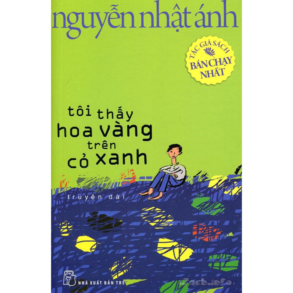 Cuốn sách Tôi Thấy Hoa Vàng Trên Cỏ Xanh - Nguyễn Nhật Ánh