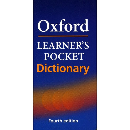 Từ điển bỏ túi (Anh - Anh): Oxford Learner's Pocket Dictionary (Fourth Edition)