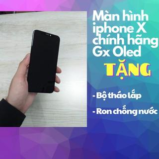 Màn hình IPHONE X – Màn OLED chính hãng GX – Giá rẻ nhất thị trường