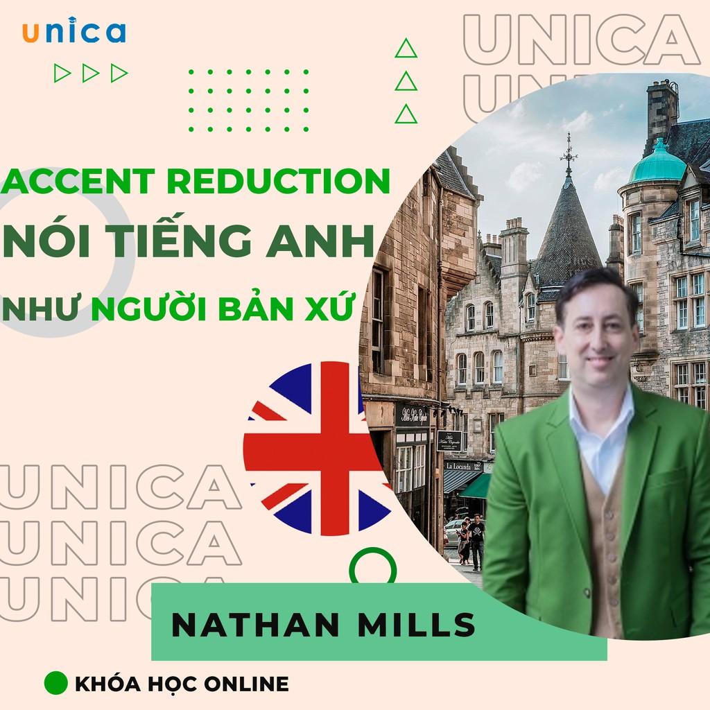 Toàn quốc- [Evoucher] Khóa học NGOẠI NGỮ- Accent Reduction - Nói tiếng Anh tự nhiên như người bản xứ -[UNICA.VN]