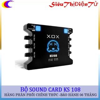 Sound card XOX KS108 hay soundcard ks108 cho micro thu âm