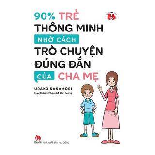 Sách - 90% Trẻ Thông Minh Nhờ Cách Trò Chuyện Đúng Đắn Của Cha Mẹ Gigabook