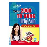 Tự Học 2000 Từ Vựng Tiếng Anh Theo Chủ Đề (sách xịn)