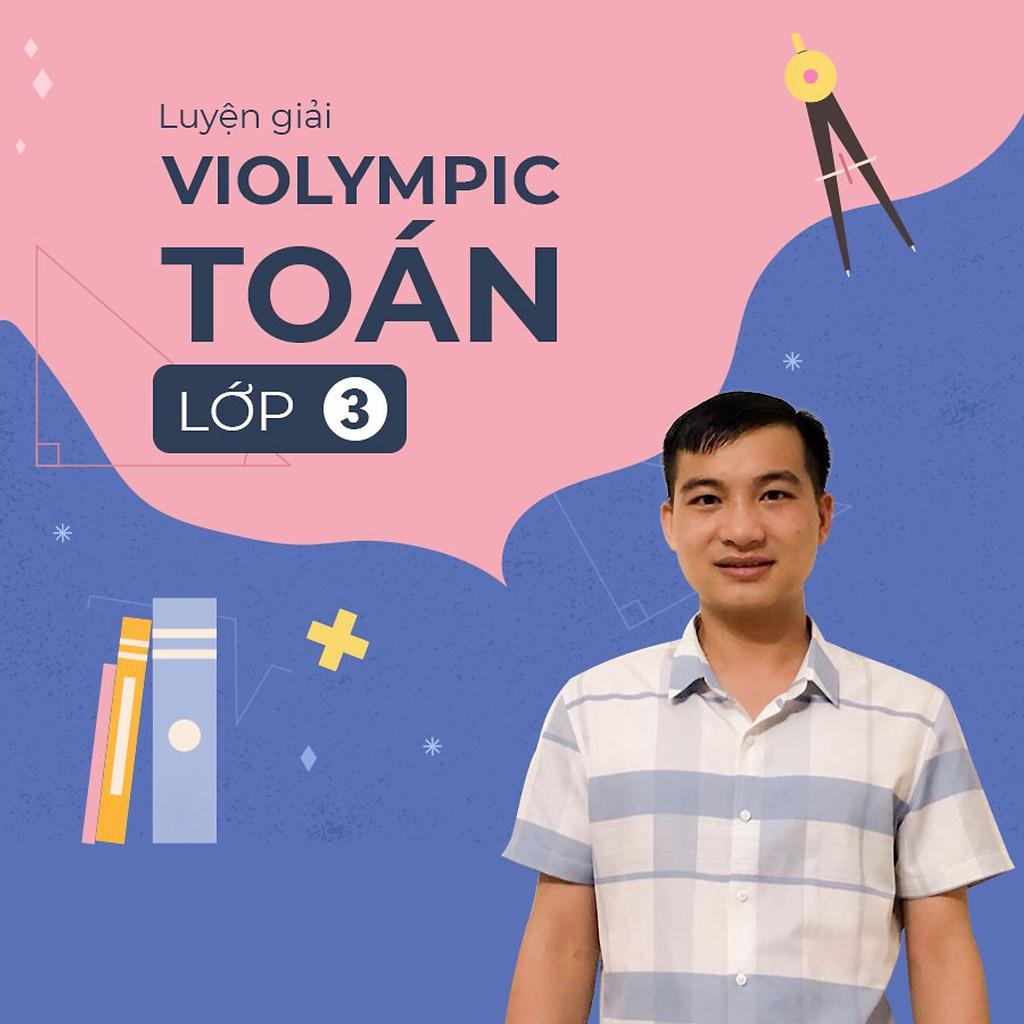 [Voucher-Khóa Học Online] Luyện tập giải toán Violympic cho học sinh lớp 3 - Toàn Quốc - HereEast