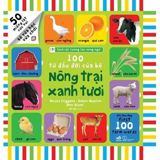 Sách - Lật giở tương tác 100 Từ Đầu Đời Của Bé - Nông Trại Xanh Tươi (sách song ngữ Anh Việt)