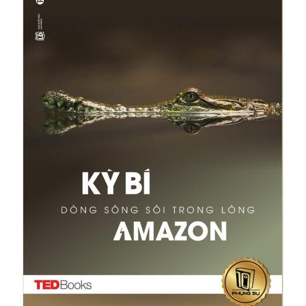 TEDBooks – Kỳ bí dòng sông sôi trong lòng Amazon