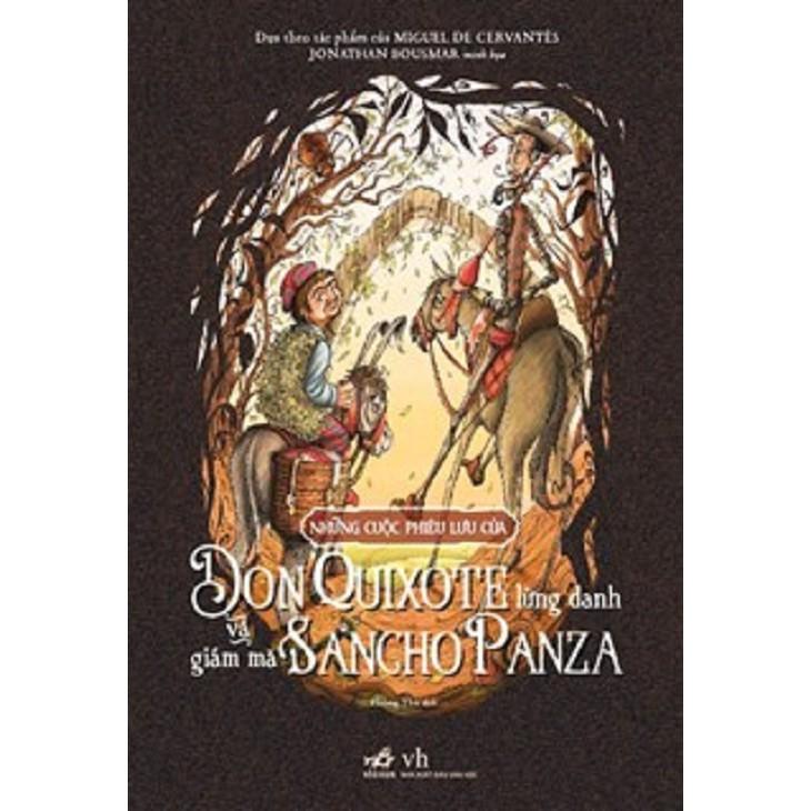[ Sách ] Những Cuộc Phiêu Lưu Của Don Quixote Lừng Danh Và Giám Mã Sancho Panza