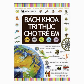 Sách – Bách Khoa Tri Thức Cho Trẻ Em – Khám Phá Và Sáng Tạo (Đông A) (Tái Bản)