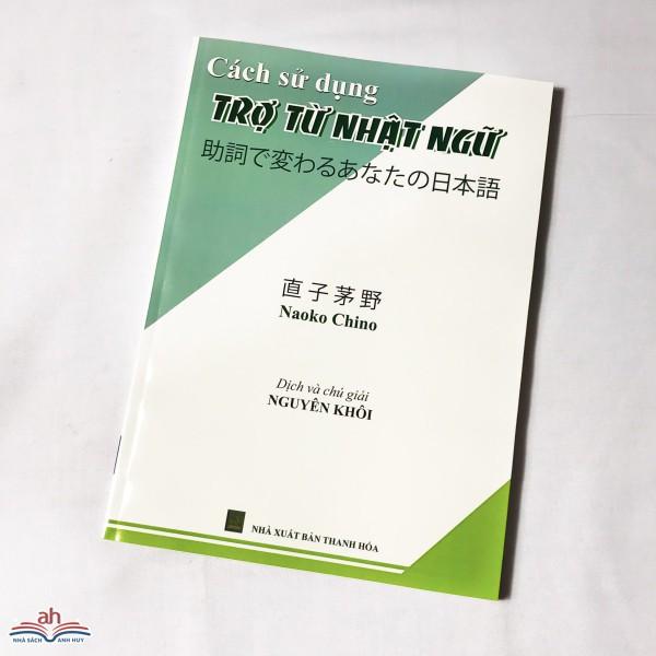 Sách Tiếng Nhật - STN129 - Cách Sử Dụng Trợ Từ Nhật Ngữ