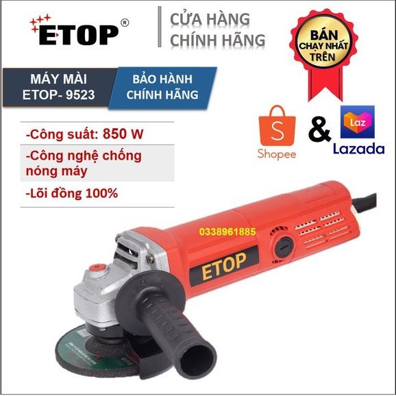 Máy Mài | Máy Cắt Cầm Tay ETOP | SL- 9523 CS 850w  Lõi Đồng Nguyên Chất |.