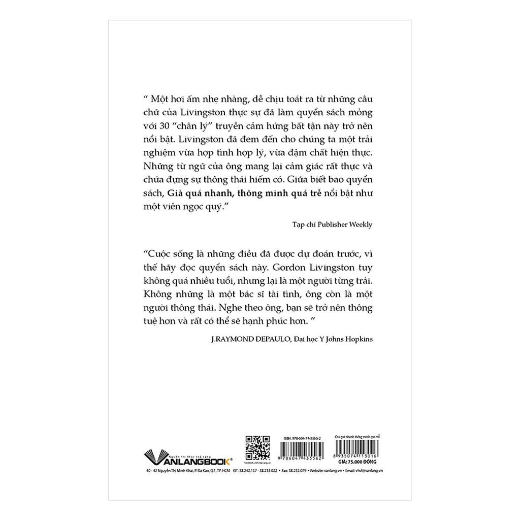 Già Quá Nhanh, Thông Minh Quá Trễ - 30 Sự Thật Bạn Cần Biết - Tác giả: Gordon Livingston