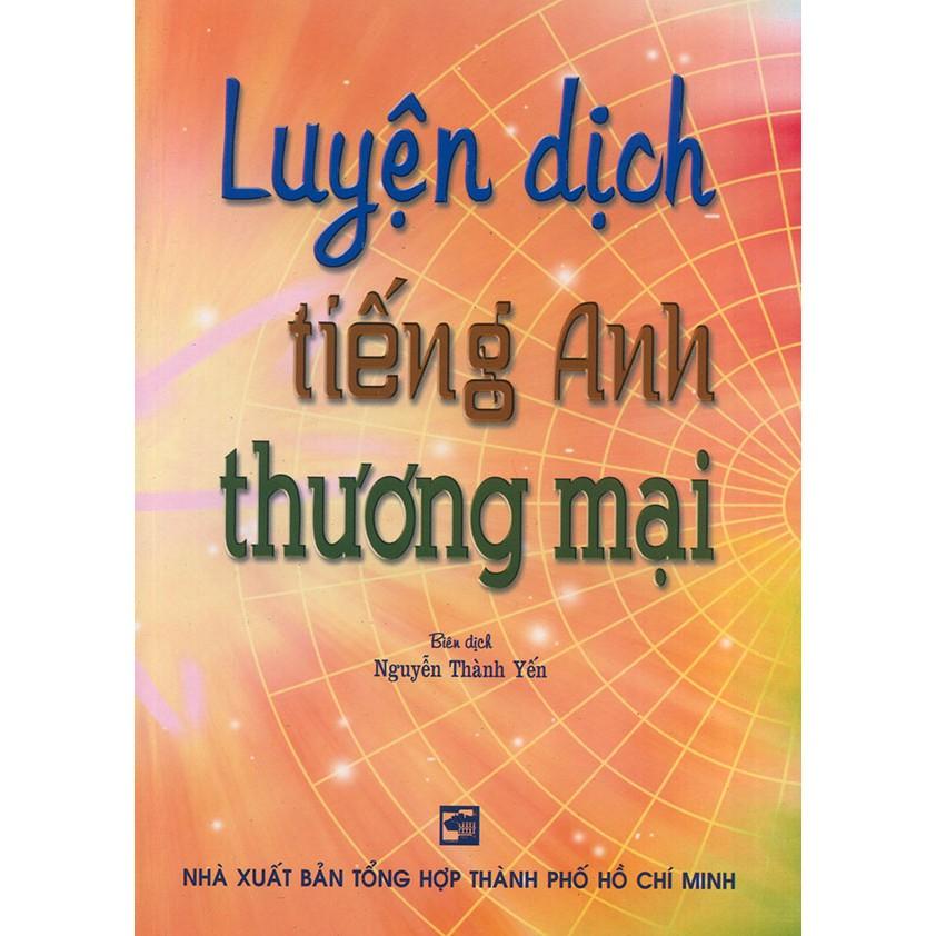 Luyện dịch tiếng Anh thương mại - Nguyễn Thành Yến