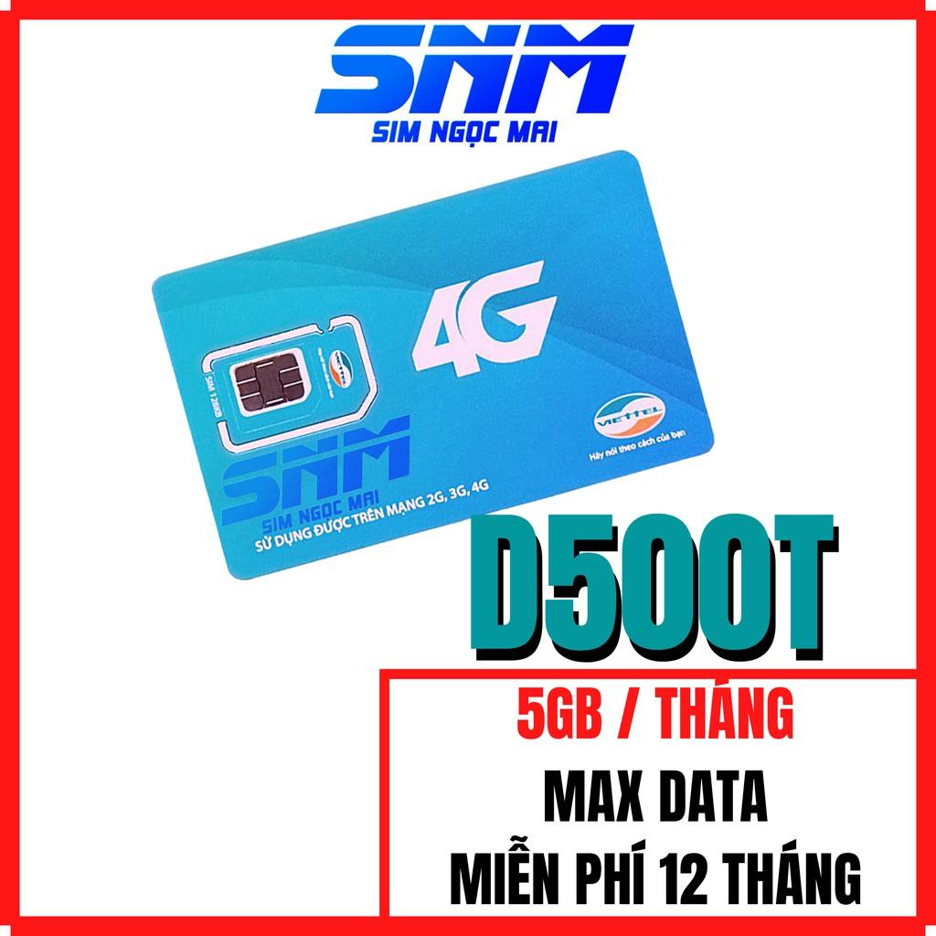 [FREESHIP] Sim 4G Viettel D500 - D500T - 12UMAX50N - D900 -  5Gb/tháng Trọn Gói 1 Năm - NGHE GỌI ĐƯỢC - SIM NGỌC MAI