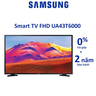 Tivi Samsung Smart 43T6000 43 inch FHD