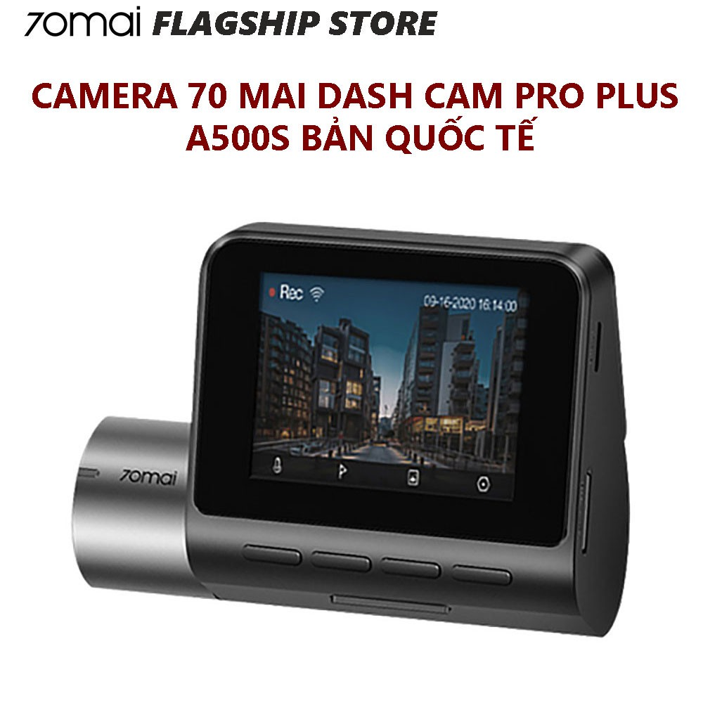[Bản quốc tế] Camera hành trình ô tô 70MAI Pro Plus A500S tích hợp sẵn GPS - Bảo hành 1 tháng