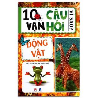 Sách - 10 vạn câu hỏi vì sao - Động vật - Huy Hoàng
