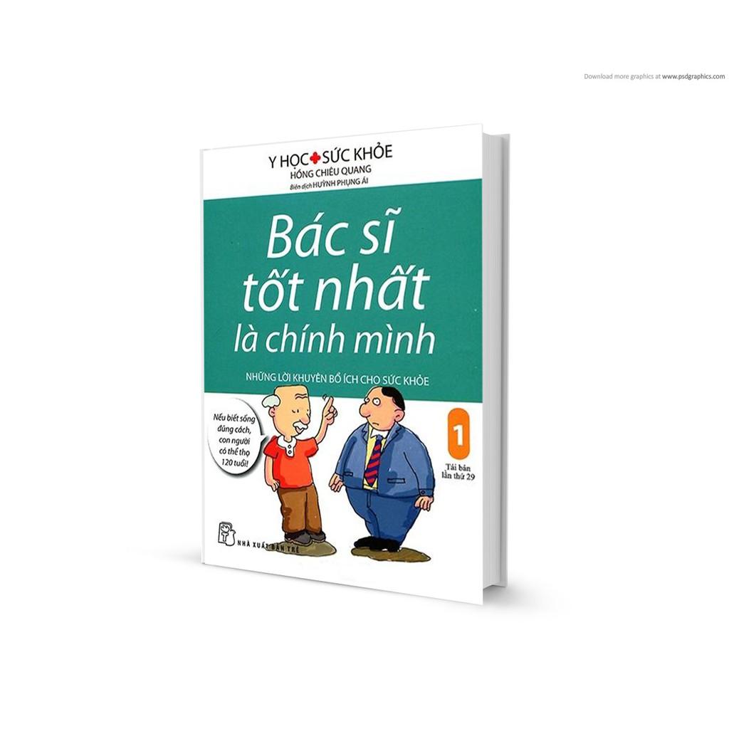 Sách: Bác sĩ tốt nhất là chính mình - 30 Tập 01: Những lời khuyên bổ ích cho sức khỏe (Tái bản lần thứ 29)