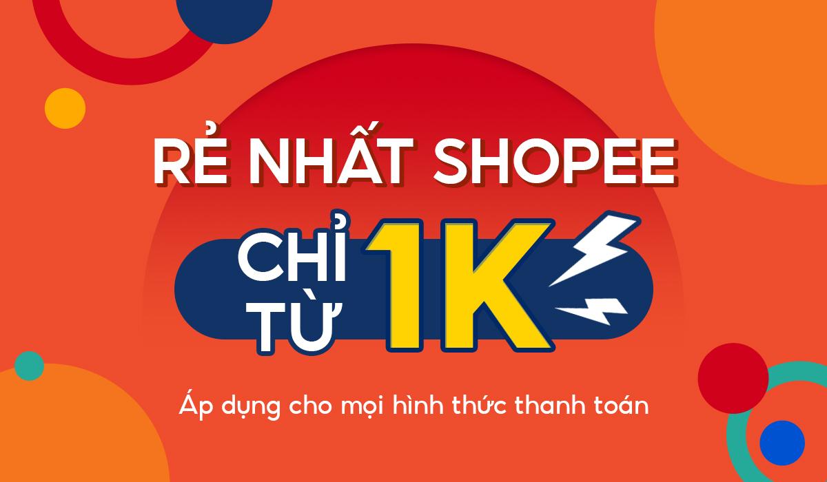 Shopee - Mua hàng 1k - Săn deal chất lượng