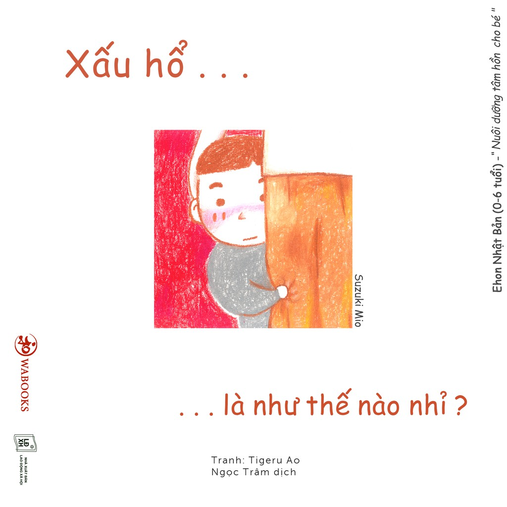 Sách Ehon - Xấu Hổ là như thế nào nhỉ - Ehon Nhật Bản dành cho bé từ 0 - 6 tuổi