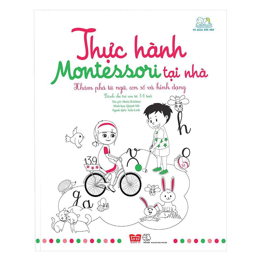 [ Sách ] Thực Hành Montessori Tại Nhà - Khám Phá Từ Ngữ, Con Số Và Hình Dạng