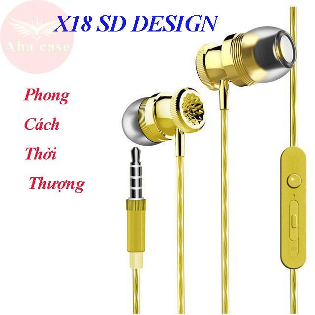 [Hàng Xịn Xò] Tai nghe X18 chính hãng Sd Design thiết kế phong cách thời thượng, nghe nhạc cực đã, chất âm chuẩn bass