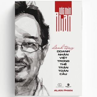 Sách - Góc Nhìn Alan - Dành Tặng Doanh Nhân Việt Trong Thế Trận Toàn Cầu