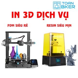 In 3D dịch vụ FDM và Resin 4K(SLA, DLP)
