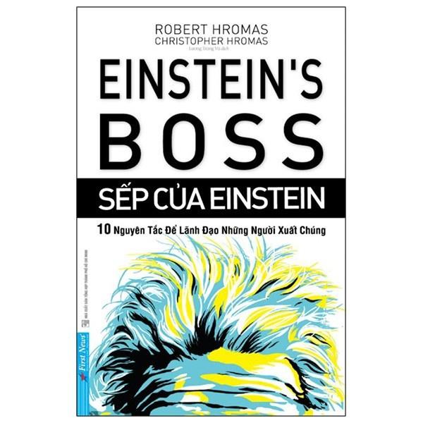 Sách - Sếp Của Einstein - 10 Nguyên Tắc Để Lãnh Đạo Những Người Xuất Chúng Kèm Quà tặng