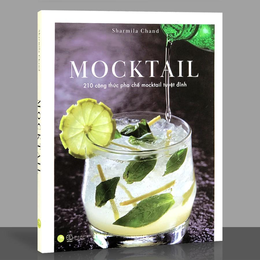 [Mã BMHOT88 giảm 15% đơn 99k] Sách - MOCKTAIL - 210 Công Thức Pha Chế Mocktail Tuyệt Đỉnh