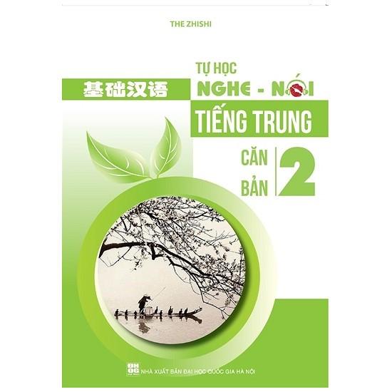 Tự Học Nghe Nói Tiếng Trung Căn Bản - Tập 2 (Kèm CD)