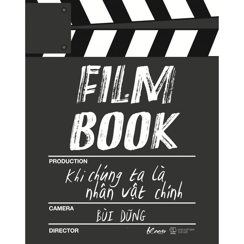 (Sách Thật) Film Book: Khi Chúng Ta Là Nhân Vật Chính - Bùi Dũng