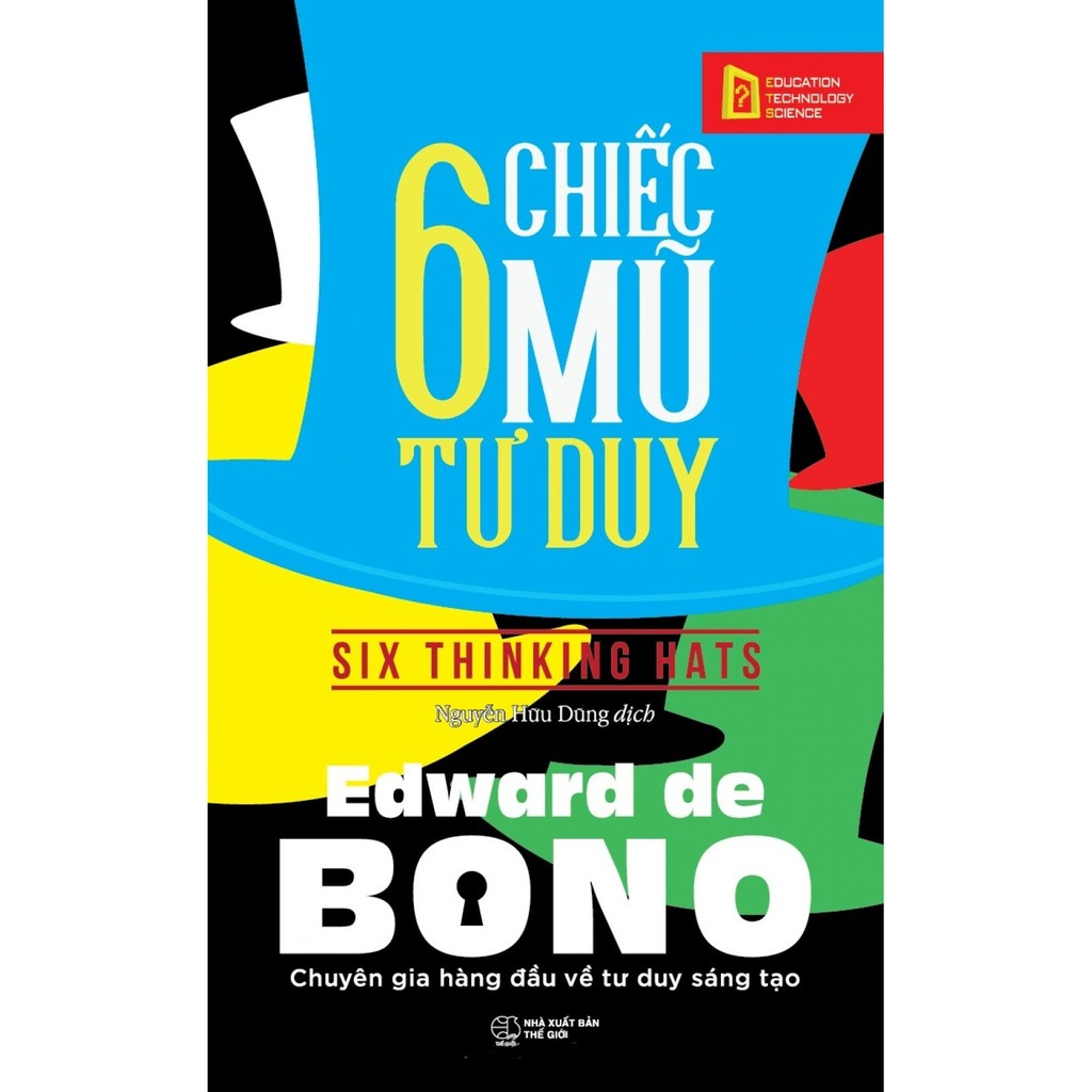 [Sách Thật] 6 Chiếc Mũ Tư Duy - Edward de Bono, Nguyễn Hữu Dũng
